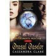 Orasul Oaselor (Instrumente Mortale, cartea 1) - Cassandra Clare