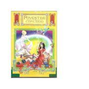 Povestile copilariei - antologie de texte literare