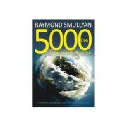 5000 I. Hr. si alte fantezii filosofice. Probleme, paradoxuri, ghicitori si rationamente - Raymond Smullyan