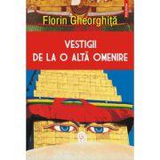 Vestigii de la o altă omenire - Florin Gheorghiță
