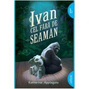 Ivan cel fara-de-seaman. Paperback - Katherine Applegate