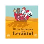 Levantul (Audiobook) - Mircea Cartarescu