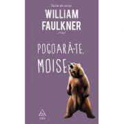 Pogoara-te, Moise - William Faulkner