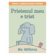 Prietenul meu e trist - Mo Willems