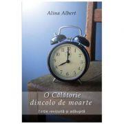 O calatorie dincolo de moarte - Alina Albert