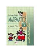 Matematica. Caietul elevului clasa a IV-a, partea I - Rodica Chiran