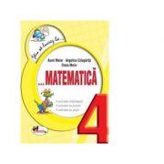 Stiu sa lucrez la... Matematica ( clasa a IV-a ) - Elena Maior, Aurel Maior, Angelica Calugarita