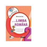 Stiu sa lucrez la... Limba romana (fise clasa a II-a) - Mihaela-Ada Radu