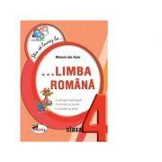 Stiu sa lucrez la... Limba romana ( clasa a IV-a ) Fise - Mihaela-Ada Radu
