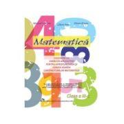 Matematica. Culegere de exercitii aplicative pentru invatarea, aprofundarea si consolidarea continuturilor matematice. Clasa a III-a - Alexandra Manea, Liliana Ioan, Mircea Manea