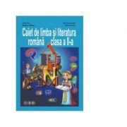 Caiet de limba si literatura romana clasa a II-a - Ioan Sas