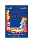 Limba romana: Comunicare. Exersare. Aprofundare. Evaluare Clasa a IV-a - Diana Serban, Dora Baiasu, Elena Nica