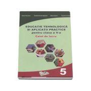 Educatie Tehnologica si aplicatii practice - caiet de lucru pentru clasa a V-a, Daniel Paunescu