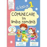Comunicare in limba romana caiet de lucru pentru clasa I, semestrul al II-a. Caiet de lucru. Varianta - ed. CD PRESS (I. Dumitrescu, D. Barbu)