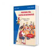Prietenul tau, caietul de matematica. Clasa a III-a. Semestrul I - Ana Maria Canavoiu, Mihaela Singer