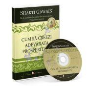 Cum sa creezi adevarata prosperitate (Audiobook) - Shakti Gawain