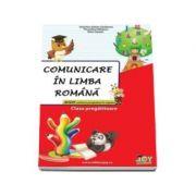 Comunicare in limba romana - clasa pregatitoare - Florentina Hahaianu, Valentina Stefan-Caradeanu, Elena Apopei