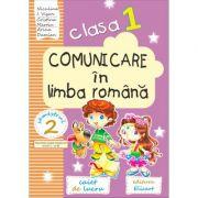 Comunicare in limba romana caiet de lucru pentru clasa I, semestrul II. Auxiliar elaborat dupa manualul editurii Art