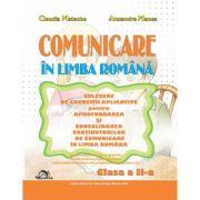 Comunicare in limba romana. Clasa a II-a - Alexandra Manea, Claudia Matache