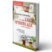 Cele sapte legi spirituale pentru parinti - Deepak Chopra