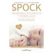Dr. Spock - Îngrijirea sugarului și a copilului - Benjamin Spock Robert Needlman