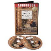Exista o solutie spirituala pentru orice problema (Audiobook) - Wayne W. Dyer