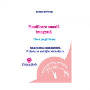 PLANIFICARE ANUALA INTEGRATA - CLASA PREGATITOARE