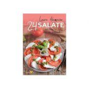 Salate. 24 de retete delicioase si usor de preparat - Laura Adamache