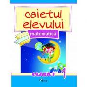 Matematica. Caietul elevului - clasa I, partea I - Marinela Chiriac, Doina Burtila, Liviu Popa, Diana Comanescu
