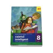 Caietul inteligent, pentru clasa a VIII-a, semestrul I. Literatura. Limba romana. Comunicare (Ghid, caiet de lucru, 101 teste de evaluare in conformitate cu noua programa)