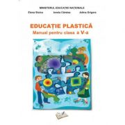 Educatie Plastica. Manual pentru clasa a V-a - Elena Stoica, Ionela Carstea, Adina Grigore