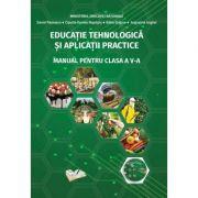 Educatie Tehnologica si Aplicatii Practice - Manual pentru clasa a V-a