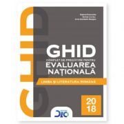 Limba si literatura romana - Ghid complet pentru Evaluarea Nationala 2018