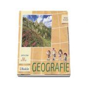 Geografie, auxiliar pentru clasa a IV-a - Descopera. Exerseaza. Aprofundeaza - Mirela Ilie