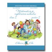 Matematica si explorarea mediului. Manual pentru clasa I - Partea I (Semestrul I)