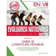 Limba si literatura romana. Evaluarea nationala 2018 – Consolidare. 80 de teste dupa modelul M. E. N. clasa a VIII-a