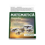 Matematica, profil M1, pentru clasa a X-a. Filiera teoretica, specializarea matematica-informatica - Marius Burtea