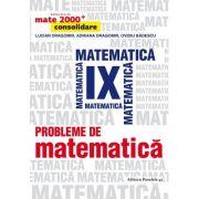 Mate 2000 + Consolidare. Probleme de matematica pentru clasa a IX-a