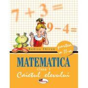Matematica clasa I. caietul elevului partea a II-a - Rodica Chiran