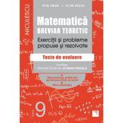 Matematica, clasa a IX-a. Breviar teoretic. Exercitii si probleme propuse si rezolvate. Filiera teoretica, profilul real, specializarea stiinte ale naturii, Filiera tehnologica