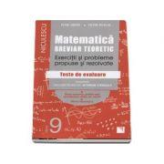Matematica. Breviar teoretic cu exercitii si probleme propuse si rezolvate. Teste de evaluare. Filiera teoretica, profil real, specialitatea stiinte ale naturii. Filiera tehnologica. Clasa a IX-a