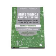 Matematica pentru clasa a X-a. Breviar teoretic cu exercitii si probleme propuse si rezolvate - Teste de evaluare