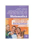 Matematica. Breviar teoretic. Exercitii si teste de evaluare pentru Bacalaureat (M1) - Ed. Niculescu ABC