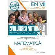 Matematica. Evaluarea nationala 2018 – Consolidare. 90 de teste dupa modelul M. E. N. clasa a VIII-a