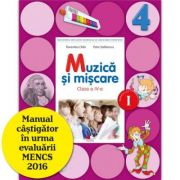 Muzica si miscare Manual pentru clasa a IV-a. Semestrul I (contine CD)
