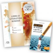 Limba si literatura romana 2017 - clasa a XI-a + Mic ghid de invatare rapida