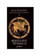 Percy Jackson şi Olimpienii 3. Blestemul Titanului - Rick Riordan