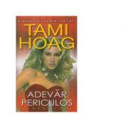 Adevar periculos - Tami Hoag