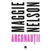 Argonautii - Maggie Nelson