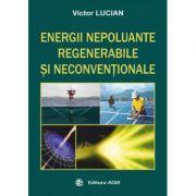 Energii nepoluante - regenerabile si neconventionale - Victor Lucian